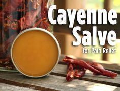 DIY Cayenne Salve - Help soothe sore muscles and joints with a homemade pain-relieving salve made with your garden's cayenne peppers.