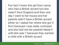 Fun Fact about this girl with a British accent... #Tumblr #Funny_Tumblr #Humor