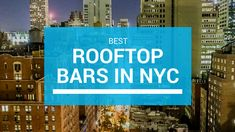 Cozy, laid-back vibe, chilling the night while looking at the stars and drinking some cocktail drinks. I have listed down the best rooftop bars in NYC