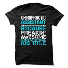 CHIROPRACTIC ASSISTANT - #design shirts #funny t shirts for women. PURCHASE NOW => https://www.sunfrog.com/No-Category/CHIROPRACTIC-ASSISTANT-60226297-Guys.html?id=60505