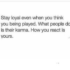 Have to admit, its true. Takes a strong person to not react to the bullshit going on around you. Sounds like Tashika