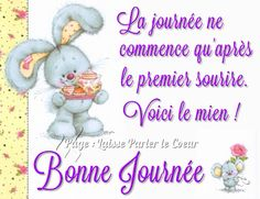 La journée ne commence qu'apres le premier sourire. Voici le mien ! Bonne Journée Morning Greetings Quotes, Morning Quotes, French Greetings, Find A Song, Good Day Quotes, Everyday Quotes, Happy Friendship Day, Sweet Pic, French Quotes