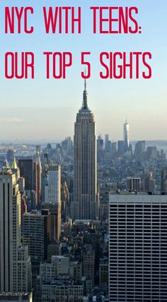 Top 5 Things to Do in New York City with Teenagers