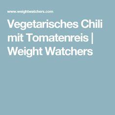 Vegetarisches Chili mit Tomatenreis | Weight Watchers