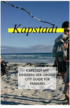 KAPSTADT MIT KINDERN! DER GROSSE CITY GUIDE FÜR FAMILIE