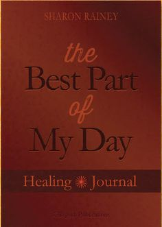 The Best Part of My Day Healing Journal