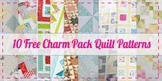 10 FREE Charm Pack Quilt Patterns with Instructions. There's sew many ways to make quilt patterns using charm packs!