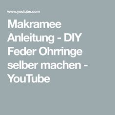 Makramee Anleitung - DIY Feder Ohrringe selber machen - YouTube Micro Macrame, Youtube, Macrame Tutorial, Tutorials, Youtubers, Youtube Movies