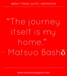 """""""The journey itself is my home"""" - Matsuo Basho  #expat"""