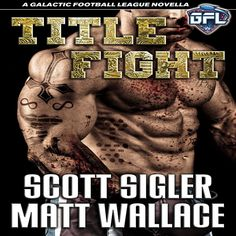 Parsec Award-winning author Matt Wallace and New York Times best-selling novelist Scott Sigler team up to bring you TITLE FIGHT, a strange and brutal tale that combines science fiction with mixed martial arts (MMA).