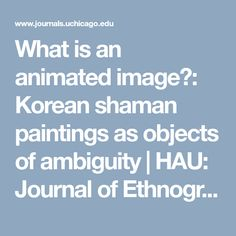 What is an animated image?: Korean shaman paintings as objects of ambiguity | HAU: Journal of Ethnographic Theory: Vol 5, No 2