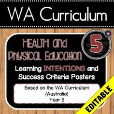WA CURRICULUM YEAR 5 All Health and Physical Education (HPE) Learning INTENTIONS and Success Criteria! EditableThis packet has all the posters you will need to display the learning INTENTIONS/Goals/ I can statements for the whole year:YEAR 5 WA Curriculum HPEHealthPhysical Education All descriptor...