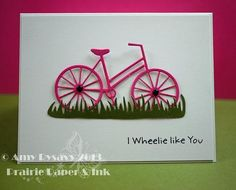 I Wheelie Like You Card by AmyR of Prairie Paper & Ink