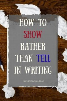 How to show rather than tell in writing. When to use Show and when to use Tell in writing a novel. Writer Tips, Book Writing Tips, Writing Process, Writing Resources, Writing Help, Writing Skills, Writing Workshop, Writing Ideas, Creative Writing Inspiration