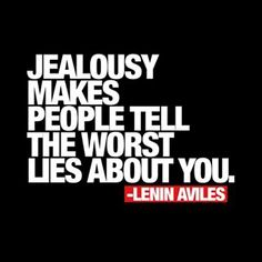 jealousy makes people tell the worst lies about you - Google Search