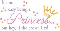 It's Not Easy Being a Princess | Wall Decals - Trading Phrases