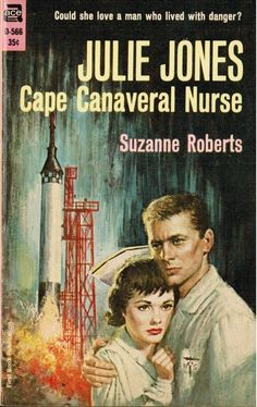 """JULIE JONES Cape Canaveral Nurse. """"Could she love a man who lived with danger?"""""""