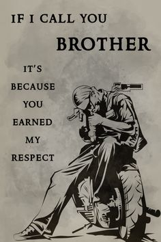 biker Poster – if i call you brother biker Poster – wenn ich dich Bruder nenne Brother Quotes, Dad Quotes, Wisdom Quotes, Great Quotes, Army Quotes, Military Quotes, Soldier Quotes, Samurai Quotes, Rider Quotes