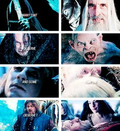 Can you give it to them? Then do not be too eager to deal out death in judgement. For even the very wise cannot see all ends. #lotr