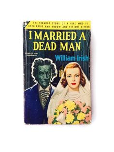 A personal favorite from my Etsy shop https://www.etsy.com/listing/277370588/i-married-a-dead-man-by-william-irish