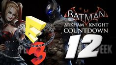 Batman Arkham Knight Countdown 12 - E3 Special & Last Trailer?