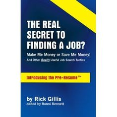 And Other Really Useful Job Search Tactics Introducing The PRE RESUME Rick Gillis Ronni Bennett 9781425191382 Amazon Books