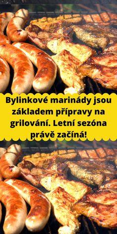Bylinkové marinády jsou základem přípravy na grilování. Letní sezóna právě začíná! Sausage, Beef, Food, Meat, Sausages, Essen, Meals, Yemek, Eten