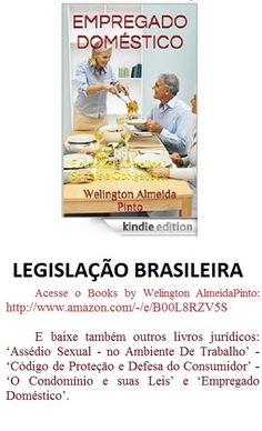 EMPREGADO DOMÉSTICO/Welington Almeida Pinto-Edition Kindle -Lei anotada. Entre e baixe: http://www.amazon.com/dp/B00MQ4U8SC