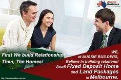 We, at #AussieBuilders, believe in building relations by serving the no deposit, zero deposit and fixed deposit home and land packages in Melbourne.