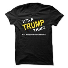 [Love Tshirt name font] Its A Trump Thing  Discount Codes   Tshirt Guys Lady Hodie  SHARE and Get Discount Today Order now before we SELL OUT  Camping a soles thing you wouldnt understand tshirt hoodie hoodies year name a trump thing