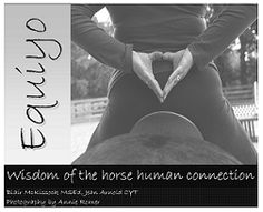 Equiyo; Wisdom of the horse human connection through the practice of yoga. Amazing photos!!!