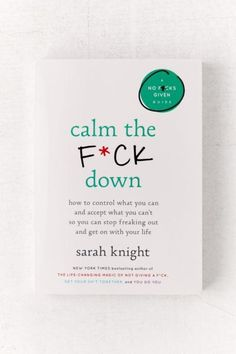 Calm The F*** Down By Sarah Knight - Book quotes - Livros Books To Read In Your 20s, Books For Teens, Best Books To Read, Books To Buy, Books To Read For Women, Best Self Help Books, Read Books, Book Suggestions, Book Recommendations