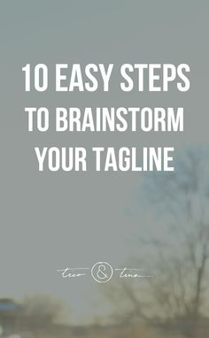Take the headache out of brainstorming your tagline!