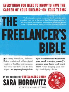 The Freelancer's Bible: Everything You Need to Know to Have the Career of Your Dreams - On Your Terms by Sara Horowitz,  Toni Sciarra Poynter | | NOOK Book (eBook) | Barnes & Noble®