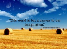 This world is but a canvas to our imagination - Henry David Thoreau Quotes