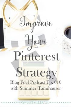 Blog Fuel Ep. 010 - Improve Your Pinterest Strategy