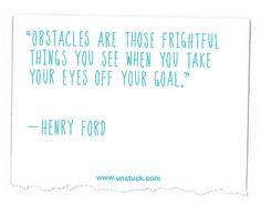 Unstuck is about keep the goal in plain sight.