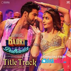 Badri Ki Dulhania out on Monday Bollywood Music Videos, Latest Bollywood Songs, Bollywood Movie Songs, Bollywood Posters, Album Songs, Hit Songs, Music Songs, Music Stuff, Indian Movie Songs
