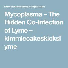 Mycoplasma – The Hidden Co-Infection of Lyme – kimmiecakeskickslyme