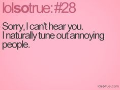 I think it would be great to say this to her next time she try's speaking to me!