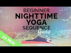 Beginner Bedtime Yoga Sequence   Greatist Yoga   10-min Nighttime Yoga for Beginners - YouTube