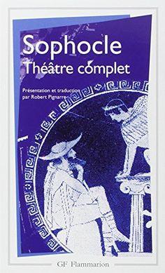 Ajax ; Antigone ; Électre ; Oedipe roi ; Les trachiniennes ; Philoctète ; Oedipe à Colone ; Les limiers.