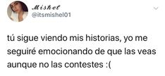 Old Quotes, Life Quotes, Cute Spanish Quotes, Love Phrases, Relatable Tweets, Sad Day, True Feelings, Instagram Story Ideas, Tweet Quotes