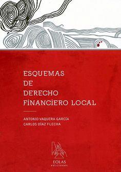 Esquemas de derecho financiero local / Antonio Vaquera García, Carlos Díaz Flecha, 2014