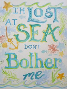 Lost at Sea Don't Bother Me Art Print 8 x 10 by ChubbyMermaid, $10.00