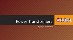 Transformers are of various kinds. Indian transformer manufacturers in the power industry supply comprehensive range of transformers, including distribution transformers, power transformers, and GSU transformers.