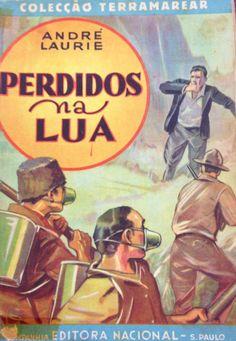 LAURIE, André.. Perdidos na Lua. 1. ed. Tradução revista de Godofredo Rangel. Coleção Terramarear. São Paulo: Companhia Editora Nacional, 1937.