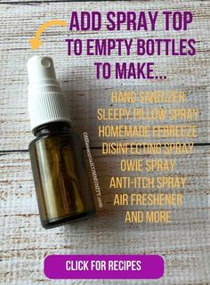 """Love this!! so many creative & practicalideas for what you can do with those empty (or almost empty) bottles! hand sanitizer, pillow spray, make-ahead diffuser blends, owie spray, personal inhalers, """"Lysol"""" disinfecting spray, skin toner, face serum,"""