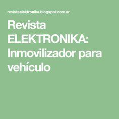 Revista ELEKTRONIKA: Inmovilizador para vehículo