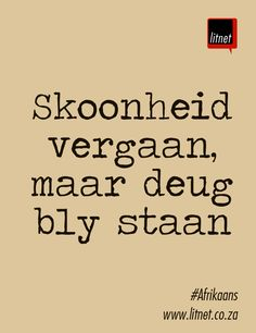 #Afrikaans #Nederlands #idiome #segoed #suidafrika Wise Quotes, Qoutes, Inspirational Quotes, Afrikaans Language, Beautiful Verses, Afrikaanse Quotes, Idioms, Word Porn, Christian Quotes